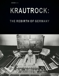 Krautrock: The Rebirth of Germany BBC  - Poster / Capa / Cartaz - Oficial 1