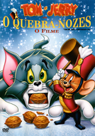 Tom e Jerry em O Quebra Nozes -  O Filme (Tom and Jerry: A Nutcracker Tale)
