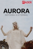 AURORA - Nothing is Eternal (AURORA - Nothing is Eternal)