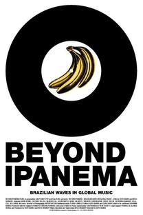 Beyond Ipanema: Ondas Brasileiras na Música Global - Poster / Capa / Cartaz - Oficial 1
