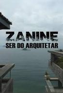 Zanine, Ser do Arquitetar (Zanine, Ser do Arquitetar)