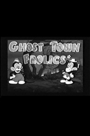 The Ghost Town Frolics (The Ghost Town Frolics)