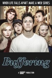 Buffering (1ª Temporada)  - Poster / Capa / Cartaz - Oficial 1