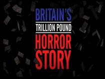 A história de terror da dívida trilionária do governo britânico - Poster / Capa / Cartaz - Oficial 2