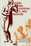 Como Era Gostoso o Meu Francês