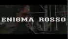 Enigma Rosso (Trailer Italiano)