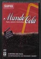 Mundo-Cola - Água, Açúcar e Marketing (The Cola Conquest)