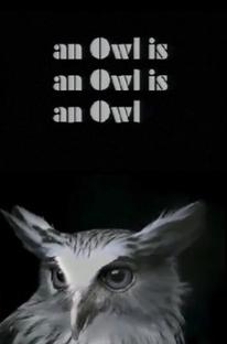 An Owl Is an Owl Is an Owl - Poster / Capa / Cartaz - Oficial 1