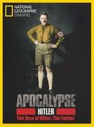 Apocalipse: A Ascenção de Hitler (Apocalypse: The Rise Of Hitler)