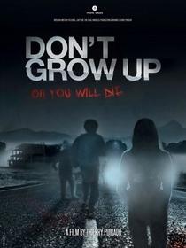 Don't Grow Up - Poster / Capa / Cartaz - Oficial 1