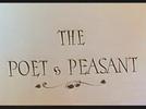 O Poeta e o Camponês (The Poet & Peasant)