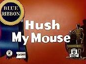 Hush My Mouse - Poster / Capa / Cartaz - Oficial 1