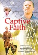 Prisioneiros Da Fé (Captive Faith)