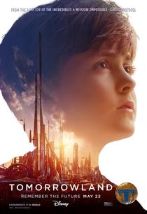 Tomorrowland - Um Lugar Onde Nada é Impossível - Poster / Capa / Cartaz - Oficial 8
