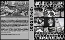Arcaico e Moderno - O Paraná nas comemorações de seu Centenário - Poster / Capa / Cartaz - Oficial 1