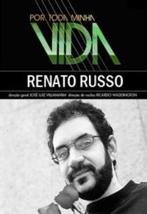 Por Toda a Minha Vida: Renato Russo - Poster / Capa / Cartaz - Oficial 1
