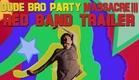 Dude Bro Party Massacre III - Red Band Trailer