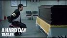 A HARD DAY Trailer | Festival 2014