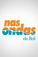 Nas Ondas de Bali (Nas Ondas de Bali)