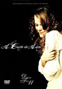 A Canção do Amor - Diante do Trono 11 - Poster / Capa / Cartaz - Oficial 1