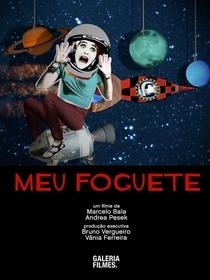 Meu Foguete - Poster / Capa / Cartaz - Oficial 1