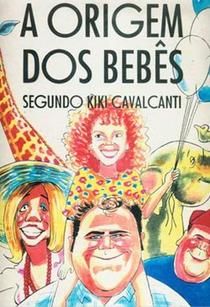 A Origem dos Bebês Segundo Kiki Cavalcanti - Poster / Capa / Cartaz - Oficial 1