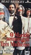 O Marido de Três Mulheres  (The Man with Three Wives)