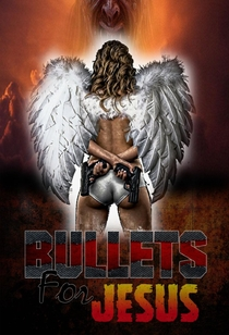 Bullets for Jesus - Poster / Capa / Cartaz - Oficial 1