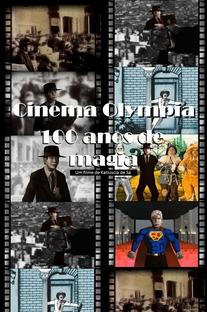 Cinema Olympia - 100 Anos de Magia - Poster / Capa / Cartaz - Oficial 1