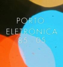 Porto Electrónica 1985-2005 - Poster / Capa / Cartaz - Oficial 1