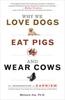 Porque amamos cães, comemos porcos e vestimos vacas?