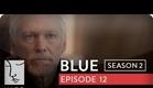 Blue | Season 2, Ep. 12 of 26 | Feat. Julia Stiles | WIGS