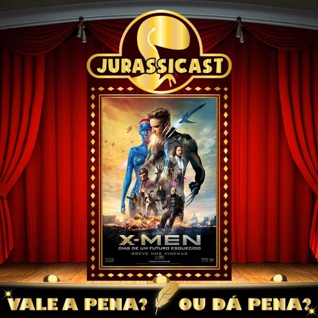 Vale a Pena ou Dá Pena 202 - X-Men - Dias de um Futuro Esquecido