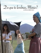 Do que te lembras, Maria? (Do que te lembras, Maria?)