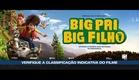 Big Pai, Big Filho - Trailer Oficial