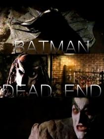 Batman: Dead End - Poster / Capa / Cartaz - Oficial 3