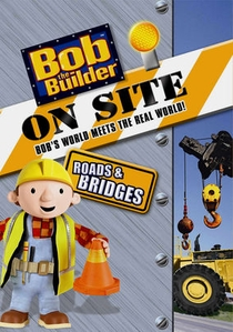 Bob o Construtor - Área de Trabalho: Estradas e Pontes - Poster / Capa / Cartaz - Oficial 1