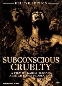 Subconscious Cruelty - Poster / Capa / Cartaz - Oficial 2