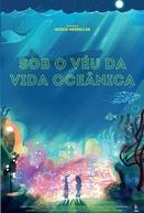 Sob o Véu da Vida Oceânica (Sob o Véu da Vida Oceânica)