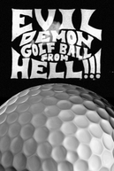 Evil Demon Golf Ball from Hell!!! (Evil Demon Golfball from Hell!!!)