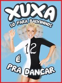 Xuxa Só Para Baixinhos 12 - É Pra Dançar - Poster / Capa / Cartaz - Oficial 1