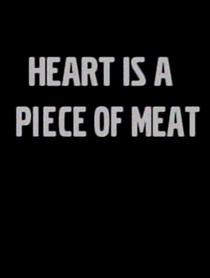O Coração é um Pedaço de Carne - Poster / Capa / Cartaz - Oficial 1