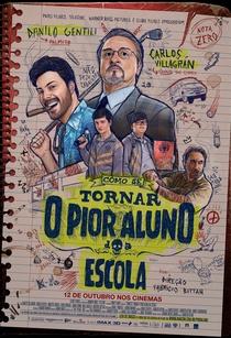 Como se Tornar o Pior Aluno da Escola - Poster / Capa / Cartaz - Oficial 1
