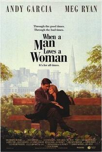 Quando um Homem Ama uma Mulher - Poster / Capa / Cartaz - Oficial 1
