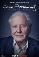David Attenborough e Nosso Planeta (David Attenborough: A Life On Our Planet)