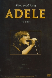 Adele - Fire And Rain: The Story Unauthorized Documentary - Poster / Capa / Cartaz - Oficial 1