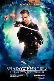 Shadowhunters - Caçadores de Sombras (1ª Temporada) - Poster / Capa / Cartaz - Oficial 6