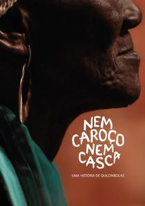 Nem Caroço Nem Casca - Uma História de Quilombolas - Poster / Capa / Cartaz - Oficial 1