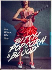 Bitch, Popcorn & Blood - Poster / Capa / Cartaz - Oficial 1