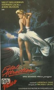 Fatal Attraction - Uma Aventura Muito Perigosa - Poster / Capa / Cartaz - Oficial 1